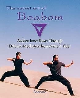 The Secret Art of Boabom: Awakening Inner Power Through Defense-Meditation from Ancient Tibet