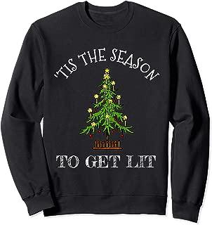 TIS THE SEASON TO GET LIT LIKE A CHRISTMAS TREE Sweatshirt