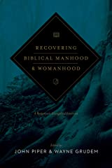 Recovering Biblical Manhood and Womanhood (Revised Edition): A Response to Evangelical Feminism Kindle Edition