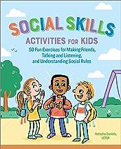 فعالیت های مهارت های اجتماعی برای کودکان: 50 تمرین سرگرم کننده برای دوست داشتن ، صحبت کردن و گوش دادن و درک قوانین اجتماعی