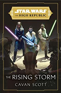 Star Wars: The Rising Storm (The High Republic): (Star Wars: the High Republic Book 2)