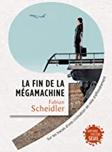 Livres La Fin de la mégamachine: Sur les traces d'une civilisation en voie d'effondrement PDF
