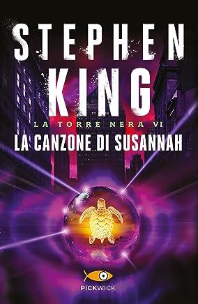 La canzone di Susannah - La Torre Nera VI
