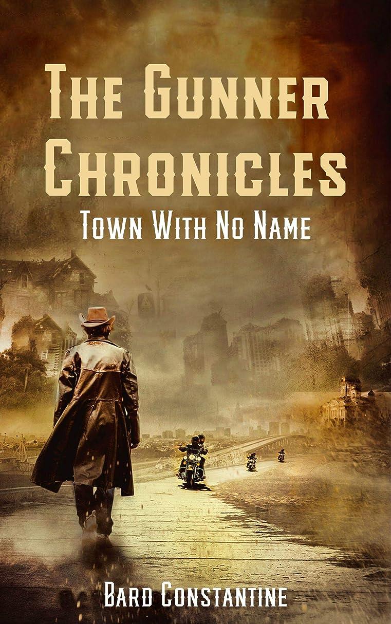 ノミネート充実リーンThe Gunner Chronicles: Town with No Name: Havenworld Phase One (English Edition)