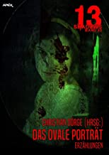 13 SHADOWS, Band 30: DAS OVALE PORTRÄT: Horror aus dem Apex-Verlag! (German Edition)