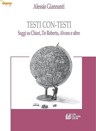 Testi con-testi. Saggi su Chiari, De Roberto, Alvaro e altro