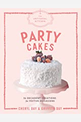 The Artisanal Kitchen: Party Cakes: 36 Decadent Creations for Festive Occasions Kindle Edition