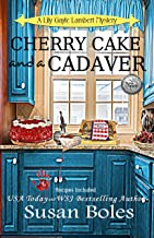 Cherry Cake and a Cadaver: A Lily Gayle Lambert Mystery Book 2