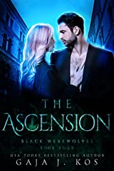 The Ascension: A Slavic Gods Urban Fantasy with Romance (Black Werewolves Book 4) Kindle Edition
