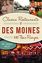 Classic Restaurants of Des Moines and Their Recipes (American Palate)