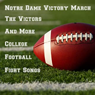 Notre Dame Victory March, The Victors, And More College Football Fight Songs