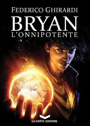 Bryan 4: LOnnipotente
