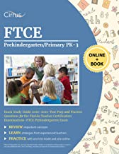 FTCE Prekindergarten/Primary PK-3 Exam Study Guide 2020-2021: Test Prep and Practice Questions for the Florida Teacher Certification Examinations - FTCE Prekindergarten Exam
