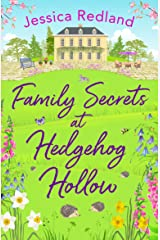 Family Secrets at Hedgehog Hollow: A heartwarming, uplifting story from Jessica Redland Kindle Edition