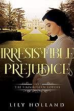 Irresistible Prejudice (The Unforeseen Lovers Book 1)