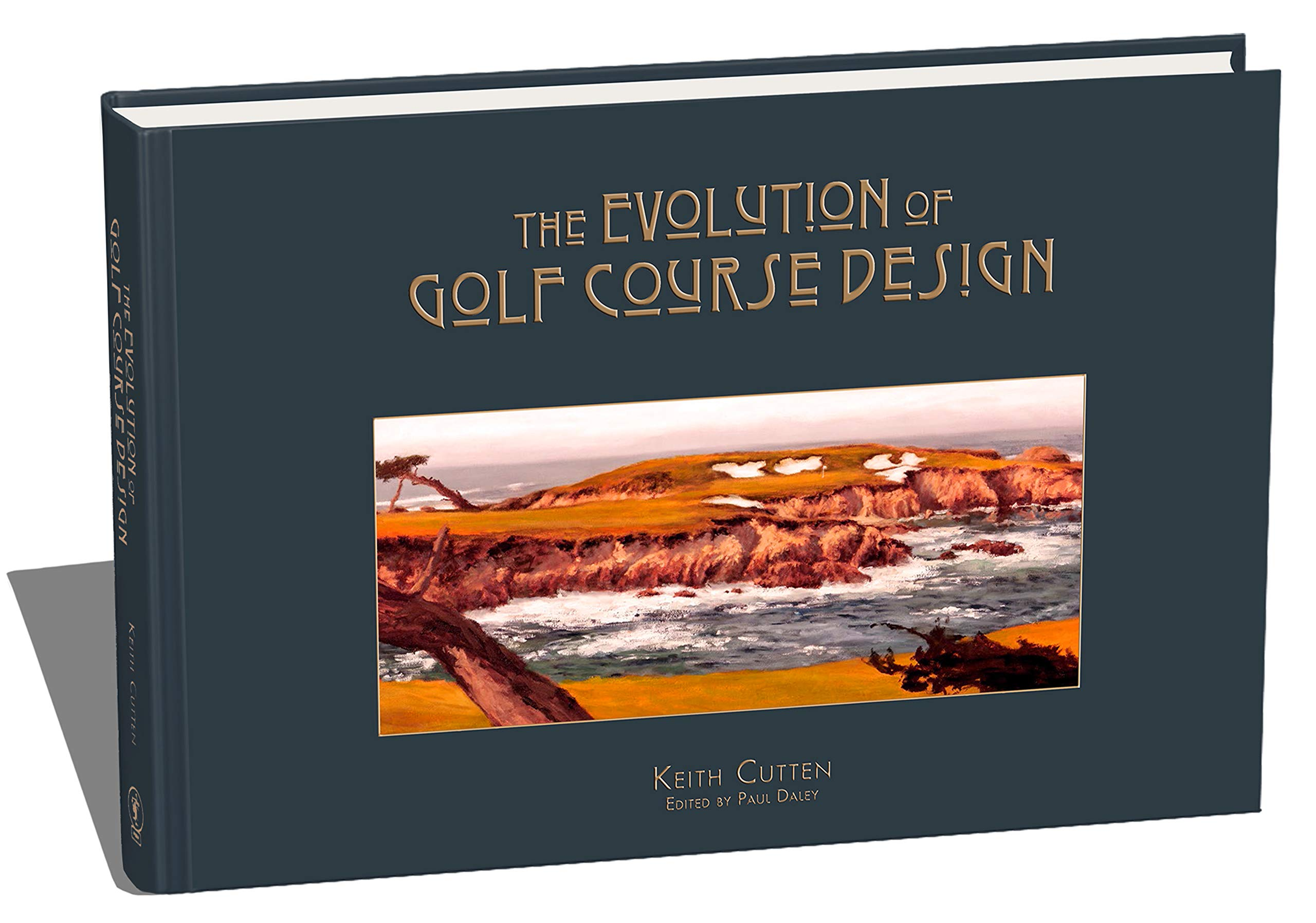 Image OfThe Evolution Of Golf Course Design By Keith Cutten / New, Epic Golf Course Architecture Book / The Perfect Gift For Every...