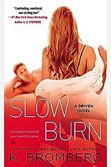 Slow Burn: A Driven Novel (The Driven Series) Kindle Edition
