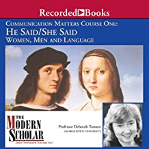 The Modern Scholar: He Said/She Said: Women, Men and Language