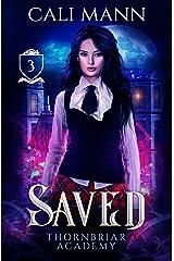 Saved: A Why Choose Academy Shifter Romance (Thornbriar Academy Book 3) Kindle Edition