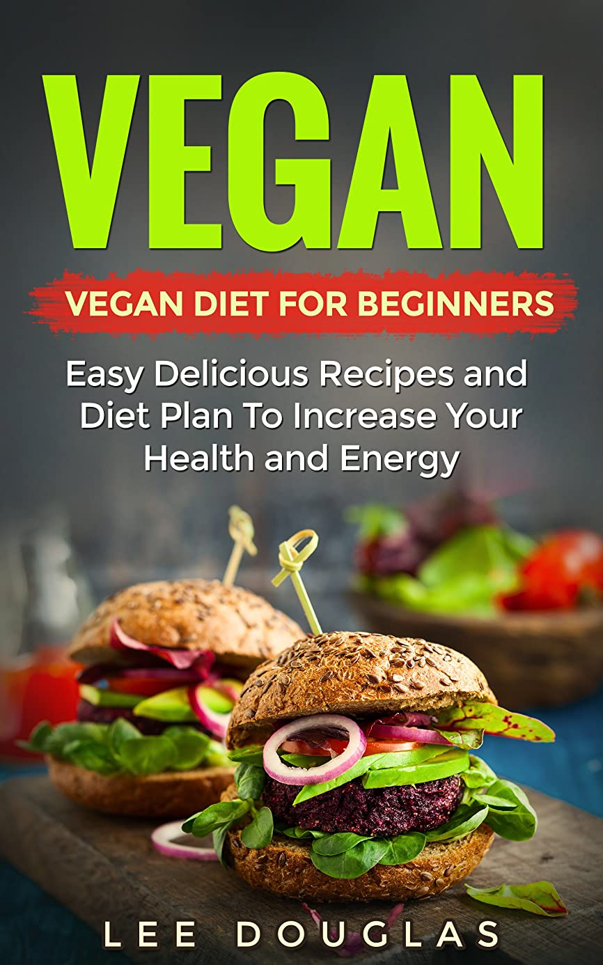 Vegan: Vegan Diet For Beginners: Easy Delicious Recipes and Diet Plan To Increase Your Health and Energy (High Protein, Dairy Free, Gluten Free, Low Cholesterol, ... Vegan Weightloss Book 1) (English Edition)
