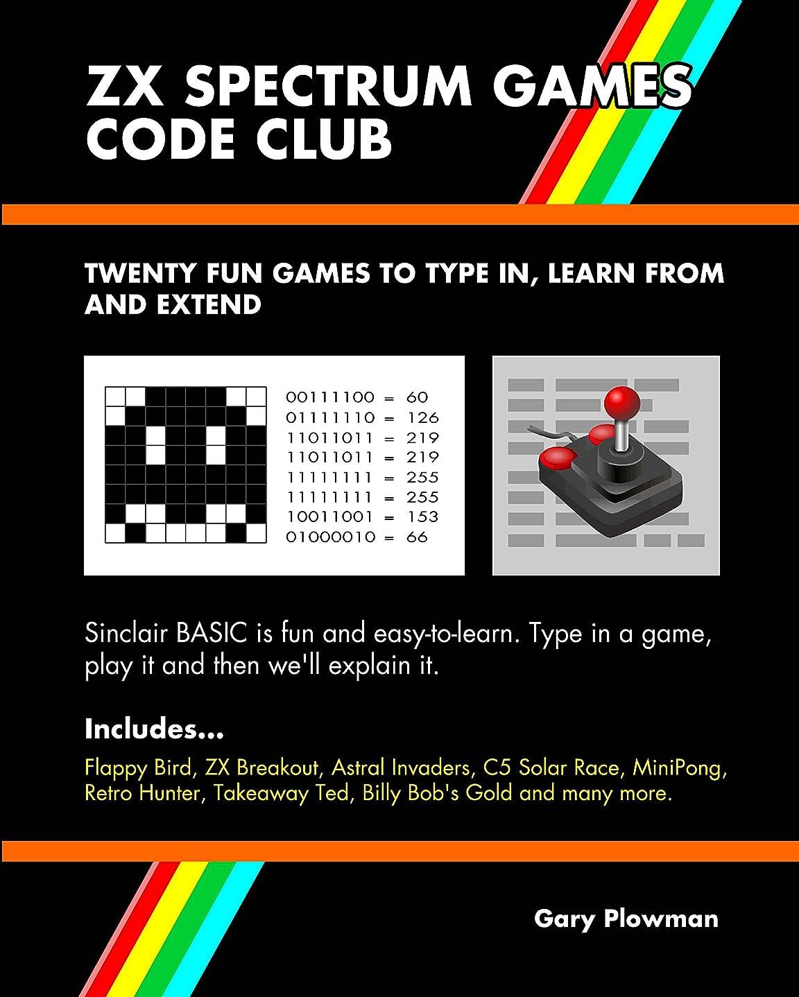 キネマティクスねばねばコンピューターを使用するZX Spectrum Games Code Club: Twenty fun games to code and learn (English Edition)