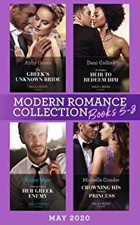 Modern Romance May 2020 Books 5-8: The Greek's Unknown Bride / A Hidden Heir to Redeem Him / Contracted to Her Greek Enemy / Crowning His Unlikely Princess (English Edition)