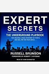 Expert Secrets: The Underground Playbook for Creating a Mass Movement of People Who Will Pay for Your Advice Audible Audiobook