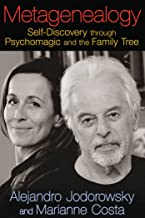 Metagenealogy: Self-Discovery through Psychomagic and the Family Tree (English Edition)