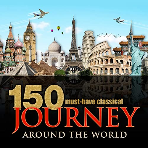 150 Must-Have Classical Journey Around the World
