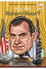 Who Was Richard Nixon? (Who Was?) Kindle Edition