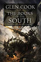 The Books of the South: Tales of the Black Company (Chronicles of the Black Company Series Book 2)