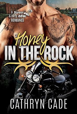 HONEY IN THE ROCK: Sweet&Dirty BBW MC Romance Series Book 5 (Sweet & Dirty BBW MC Romance)