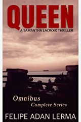 Queen, the Omnibus: A Samantha Lacroix Thriller Kindle Edition