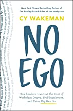 No Ego: How Leaders Can Cut the Cost of Workplace Drama, End Entitlement, and Drive Big Results Book PDF