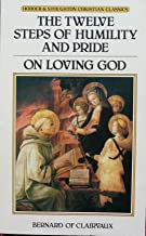 The twelve steps of humility and pride and On loving God (Hodder & Stoughton Christian classics)