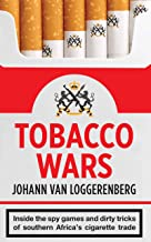 Tobacco Wars: Inside the spy games and dirty tricks of southern Africa's cigarette trade