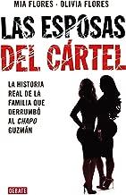 Las esposas del cartel: Una historia verdadera de decisiones mortales, amor indestructible y la caída del Chapo / Cartel Wives: A True Story of Deadly ... Story of Deadly Decisions (Spanish Edition)