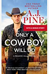 Only a Cowboy Will Do: Includes a Bonus Novella (Meadow Valley Book 3) Kindle Edition