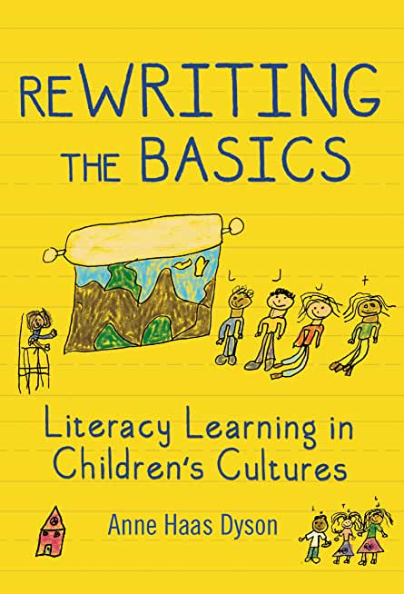 ReWRITING the Basics: Literacy Learning in Children's Cultures (Language and Literacy Series) (English Edition)