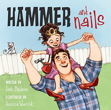 Hammer and Nails , Kindle edition by Josh Bledsoe, Jessica