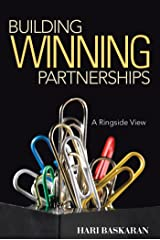 Building Winning Partnerships: A Ringside View Kindle Edition