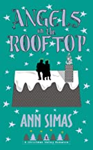 ANGELS ON THE ROOFTOP: A Christmas Valley Romance, Book 6
