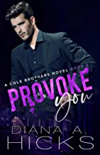 Provoke You: A bodyguard Romance (Cole Brothers Series Book 2)