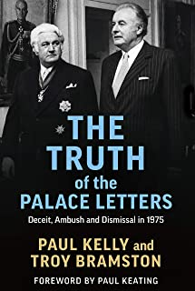 The Truth of the Palace Letters: Deceit, Ambush and Dismissal in 1975