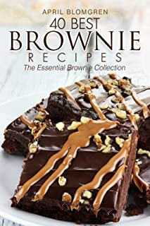 40 Best Brownie Recipes: The Essential Brownie Collection