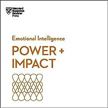 Power & Impact: Emotional Intelligence: HBR Emotional Intelligence Series