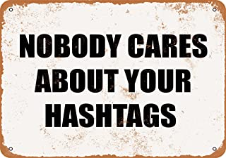 Wall-Color 9 x 12 Metal Sign - Nobody Cares About Your Hashtags - Vintage Look
