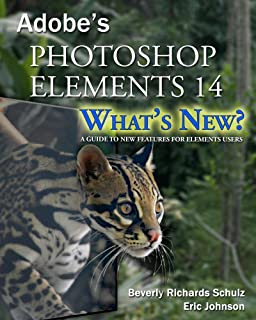 Photoshop Elements 14 - What's New?: A Guide to New Features for Elements Users