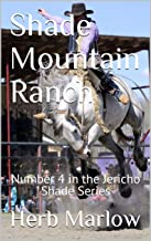 Shade Mountain Ranch: Number 4 in the Jericho Shade Series