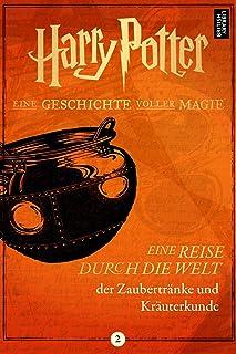 Eine Reise durch die Welt der Zaubertränke und Kräuterkunde (German Edition)